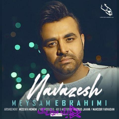 meysam ebrahimi navazesh 2019 12 28 19 11 41 - دانلود آهنگ جدید میثم ابراهیمی به نام نوازش