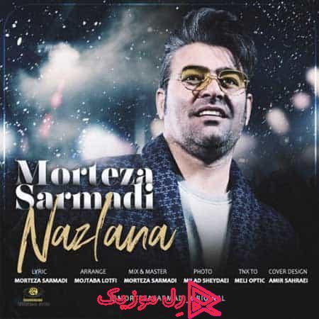Morteza Sarmadi Nazlana RellMusic - دانلود آهنگ مرتضی سرمدی نازلانا