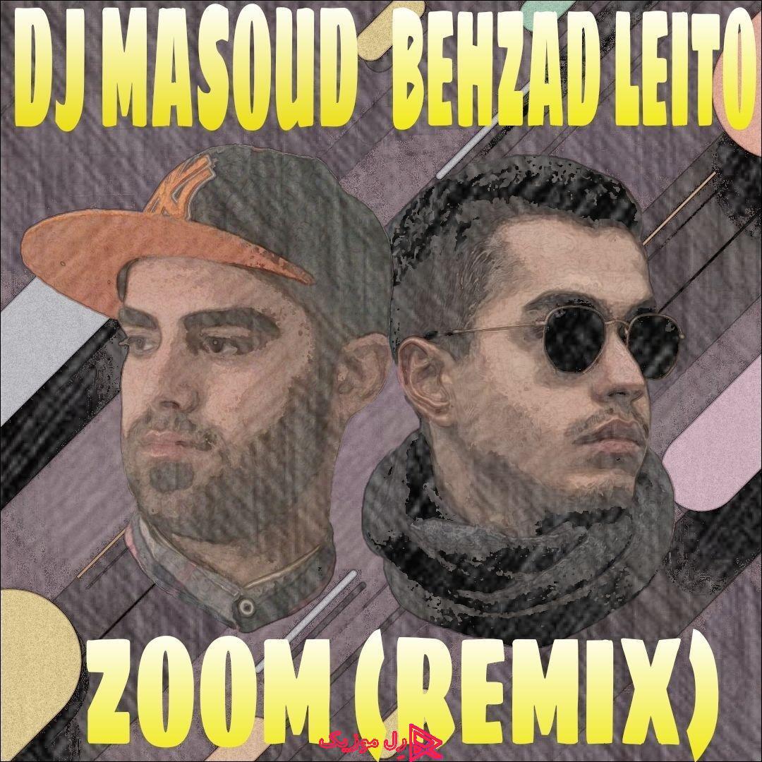 Behzad Leito Ft Alibi Zoom DJ Masoud Remix RellMusic - دانلود آهنگ ریمیکس بهزاد لیتو به نام زوم